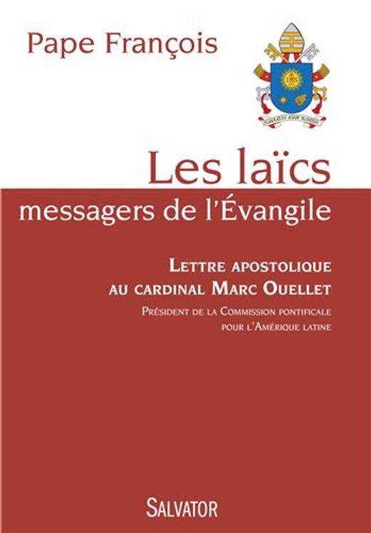 Les laïcs, messagers de l´Evangile. lettre apostolique au Cardinal Marc Ouellet