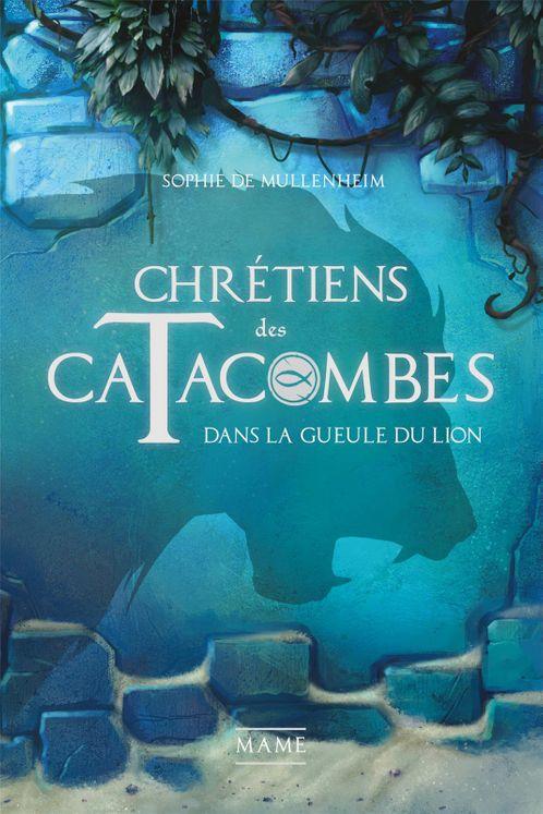 Dans la gueule du lion - Chrétiens des catacombes Tome 2
