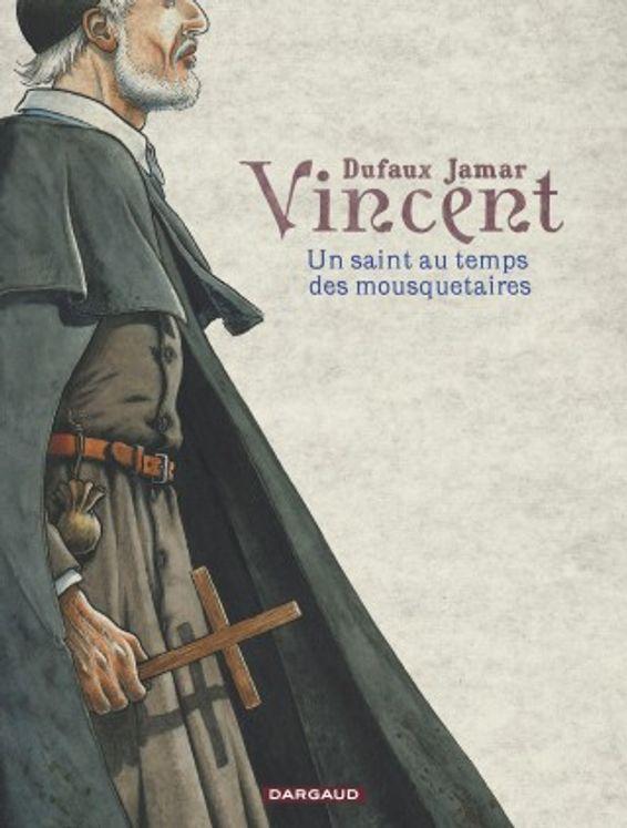 BD Vincent,  un saint au temps des mousquetaires