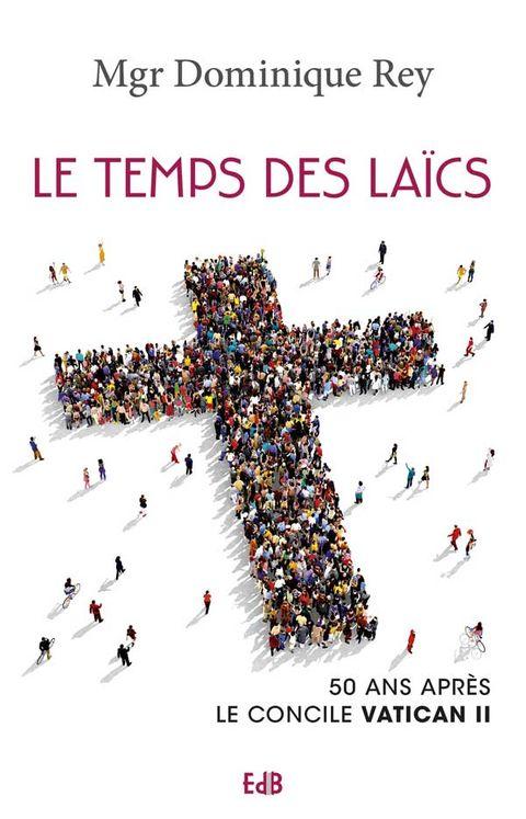 Le temps des laïcs, 50 ans après le concile Vatican II