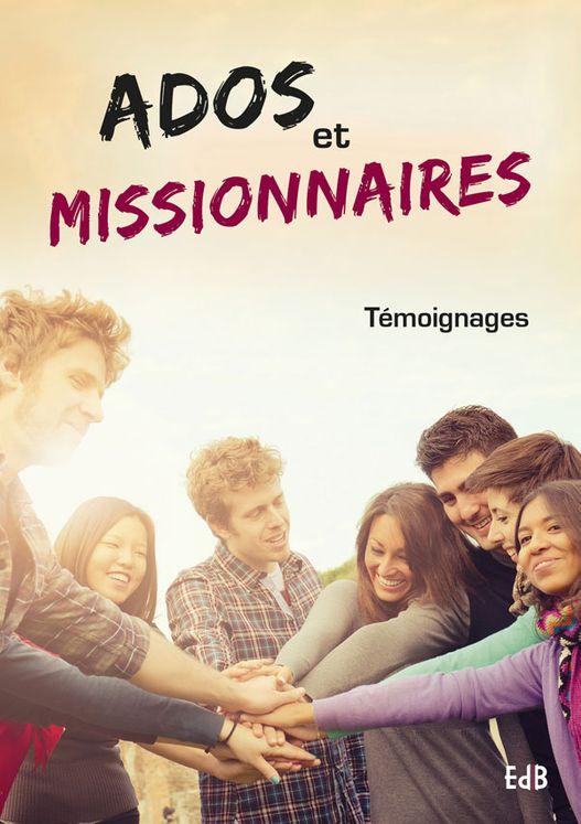 Ados et missionnaires - Témoignages