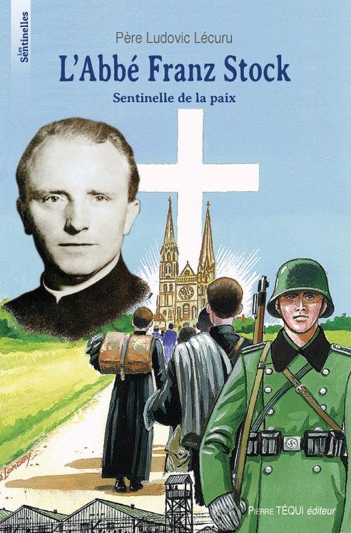 L' abbé Franz Stock - Sentinelle de Paix