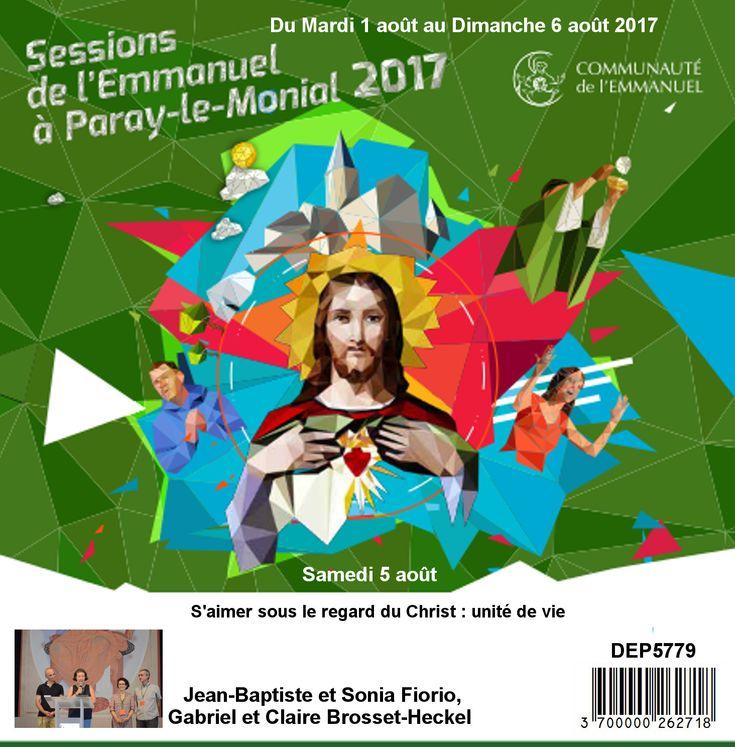 S´aimer sous le regard du Christ : unité de vie Session du 01 au 06 août 2017