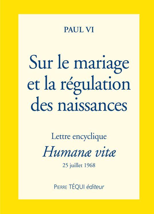 Sur le mariage et la régulation des naissances - Lettre encyclique Humanae vitae