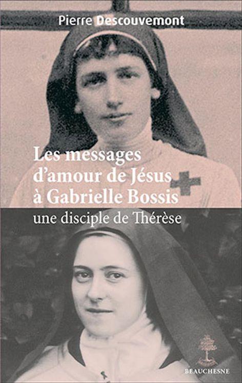 Les messages d´amour de Jésus à Gabrielle Bossis