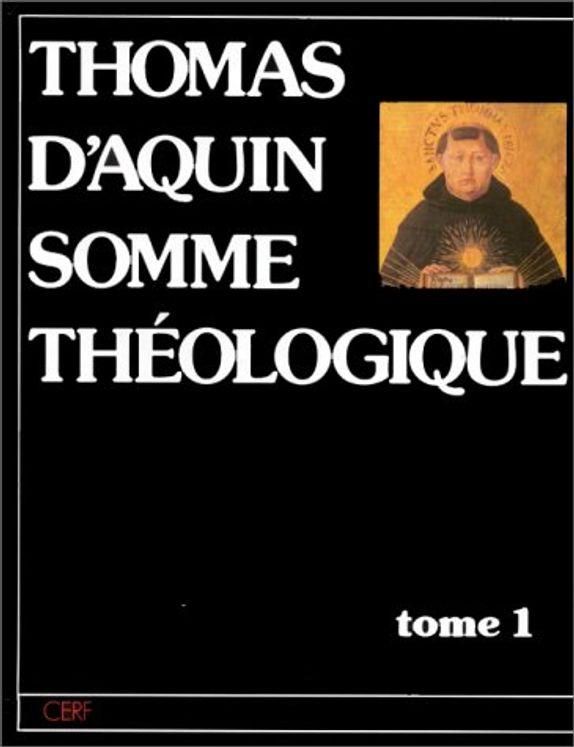 Thomas d´Aquin Somme Théologique - Tome 1