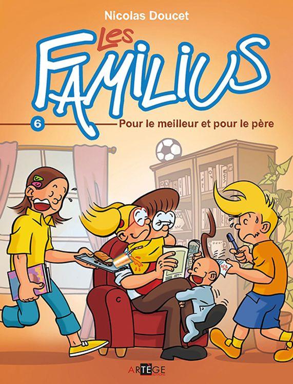 Les Familius,  Pour le meilleur et pour le père -  Tome 6