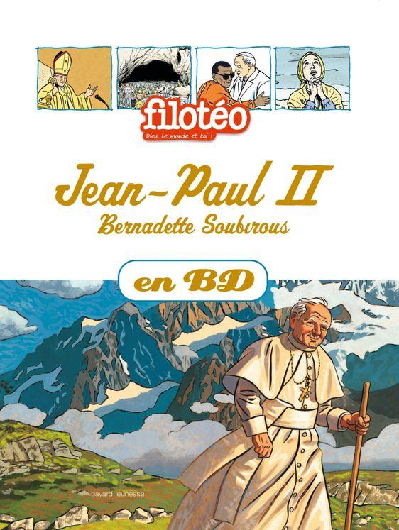 Les Chercheurs de Dieu 05 - Jean-Paul II Bernadette Soubirous (nouvelle édition)