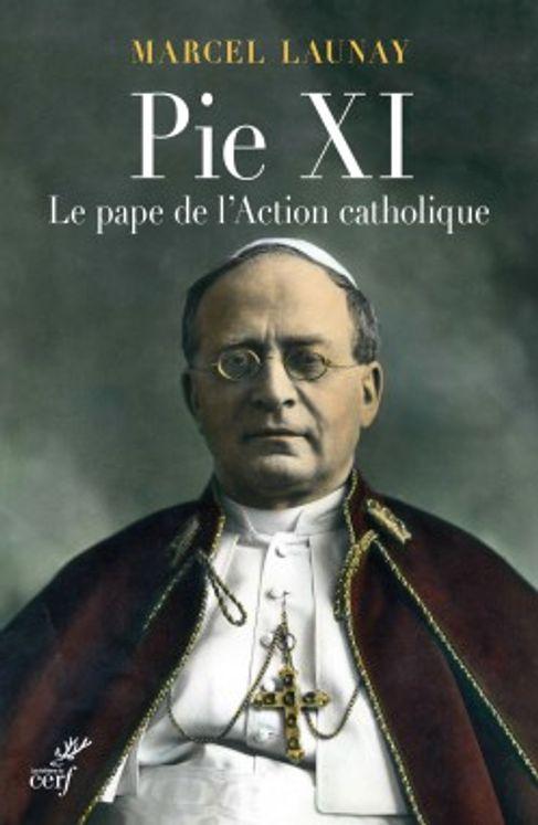 Pie XI, le pape de l´Action catholique