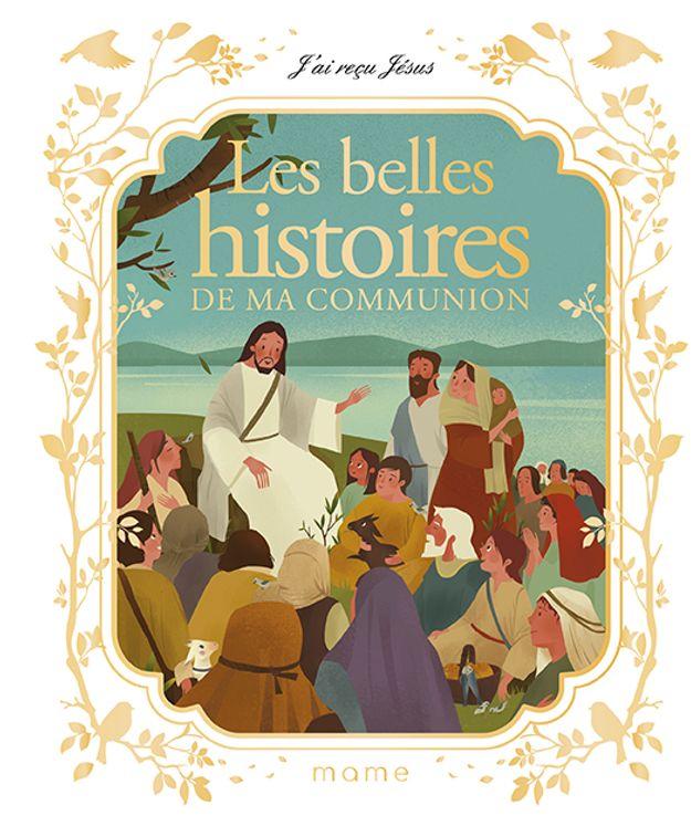 J´ai reçu Jésus - Les belles histoires de ma communion