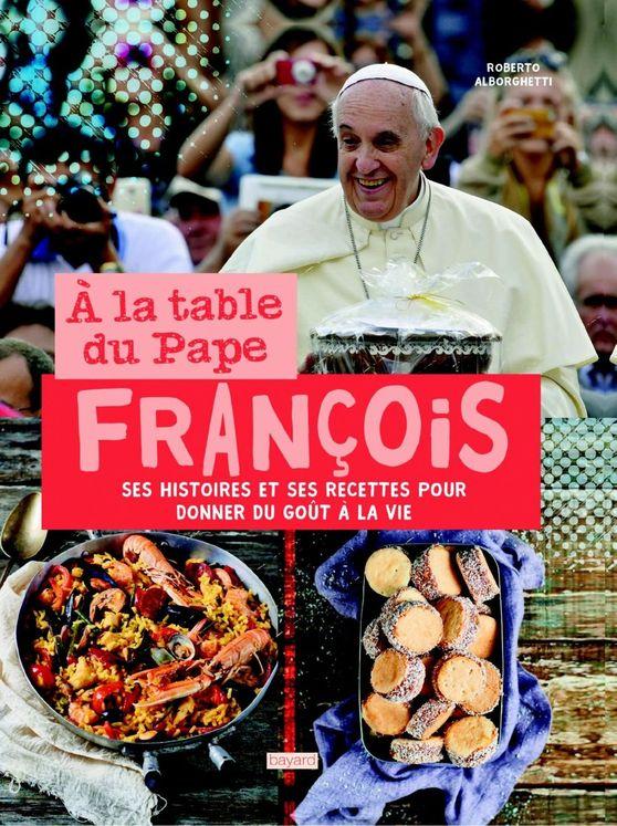 A la table du pape François - Histoires et recettes