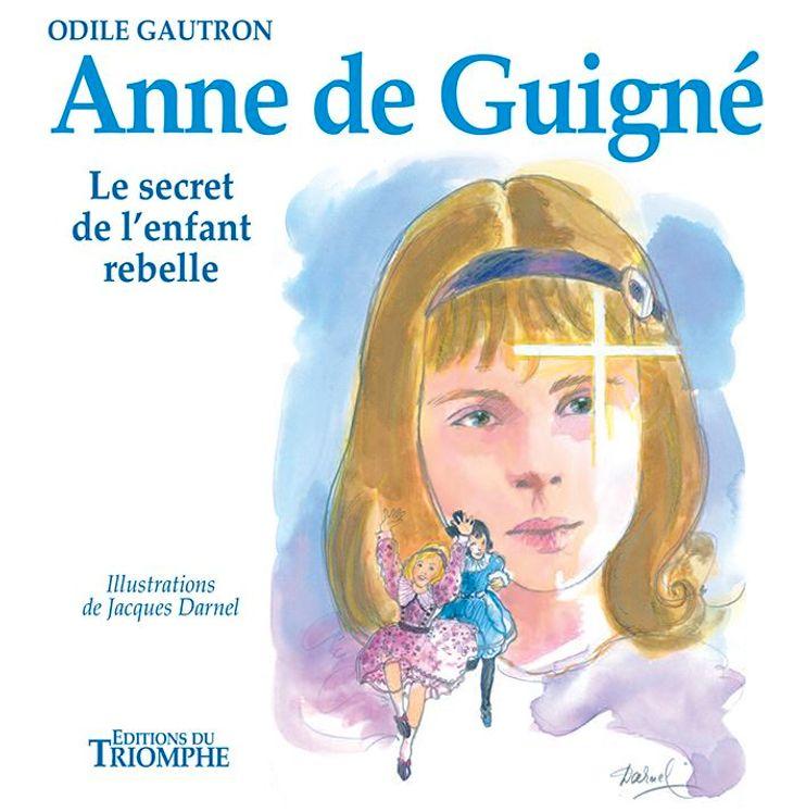 Anne de Guigné, le secret de l'enfant rebelle