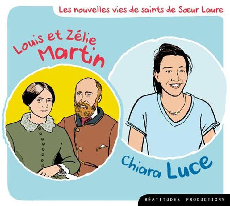 CD Louis et Zélie Martin, Chiara Luce - Les nouvelles vies de saints de soeur Laure