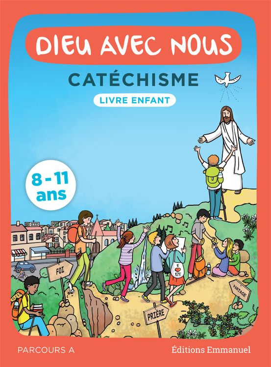 Dieu avec nous - Catéchisme pour les 8-11 ans - livre enfant
