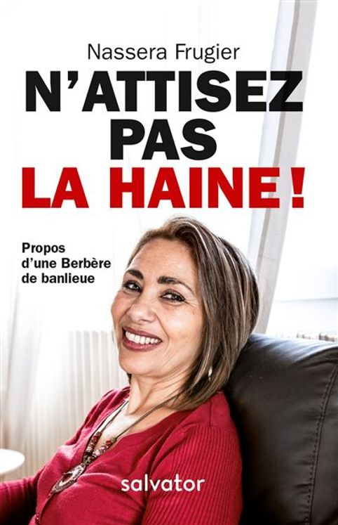 N´attisez pas la haine ! propos d´une berbere de banlieue