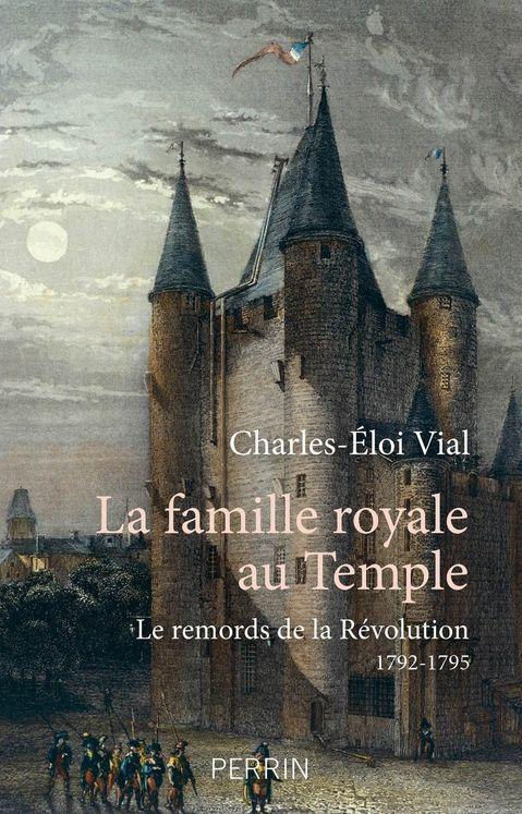 La famille royale au Temple - Le remords de la révolution 1792 - 1795