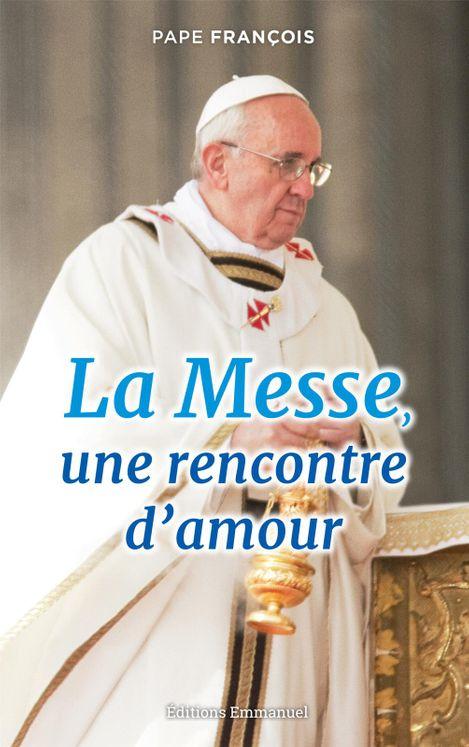 La Messe, une rencontre d'amour