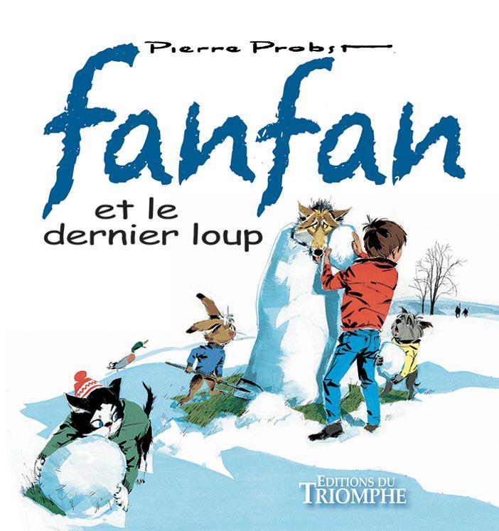 Fanfan 03 - Fanfan et le dernier Loup