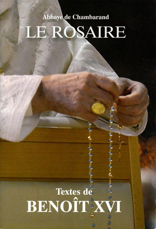 Le Rosaire - Textes de Benoît XVI Grand format