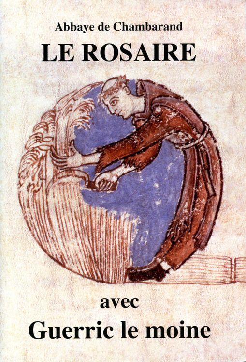 Le Rosaire - Textes de Guerric le moine