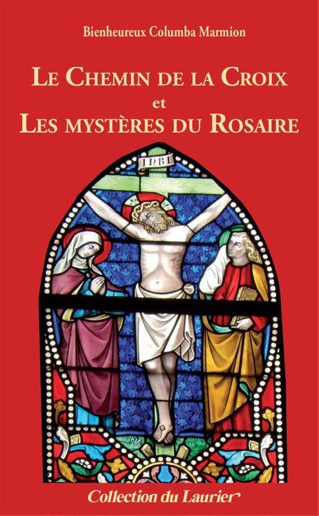 Le Chemin de la Croix et Les Mystères du Rosaire