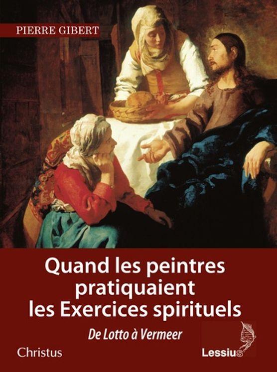 Quand les peintres pratiquaient les exercices spirituels