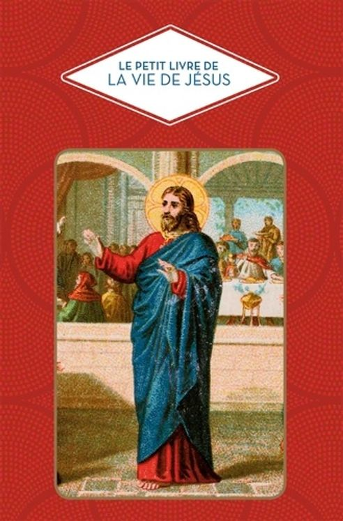 Le petit livre de la vie de Jésus - nouvelle edition