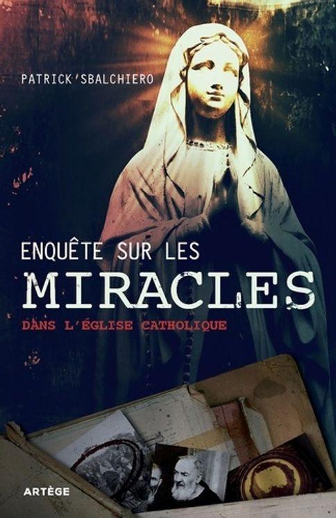 Enquete sur les miracles dans l´eglise catholique