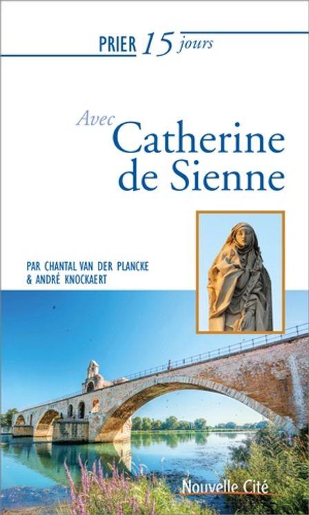Prier 15 jours avec Catherine de Sienne NED 2019
