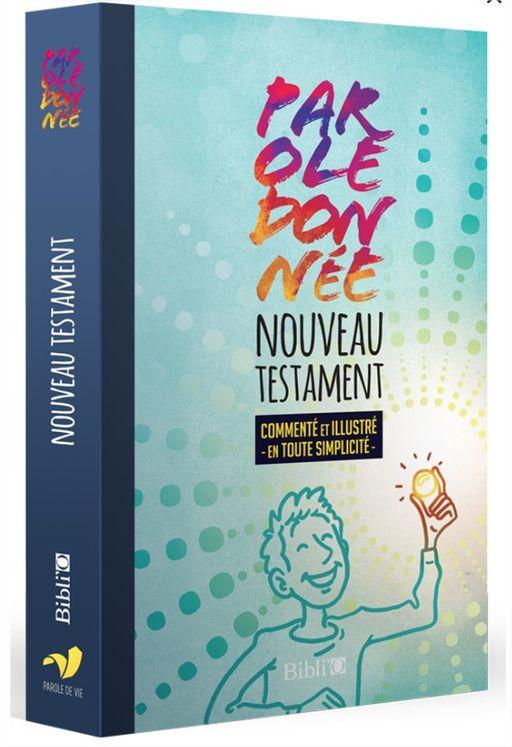 """Nouveau testament """"parole donnee"""" commente et illustre en toute simplicite - parole de vie"""