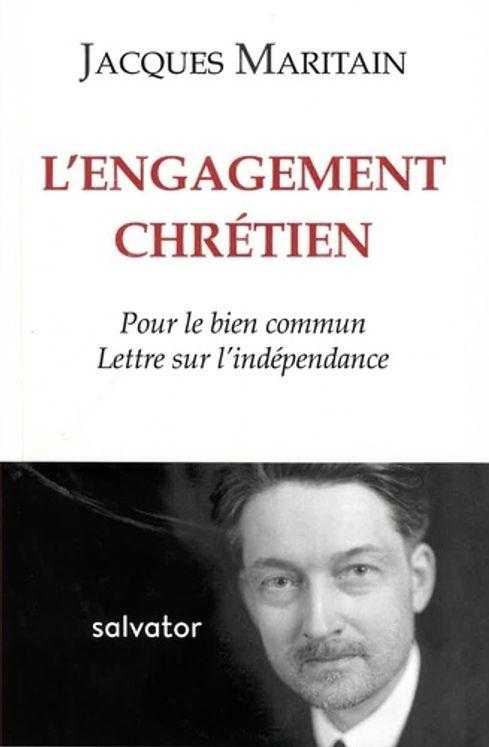 L'engagement chrétien - Pour le bien commun ; Lettre sur l'indépendance