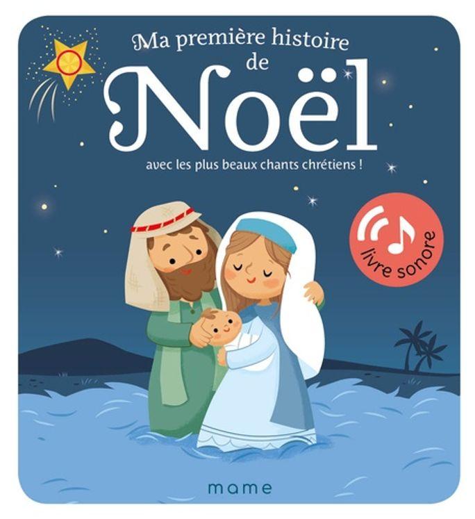 Ma première histoire de Noël - Avec les plus beaux chants chrétiens !