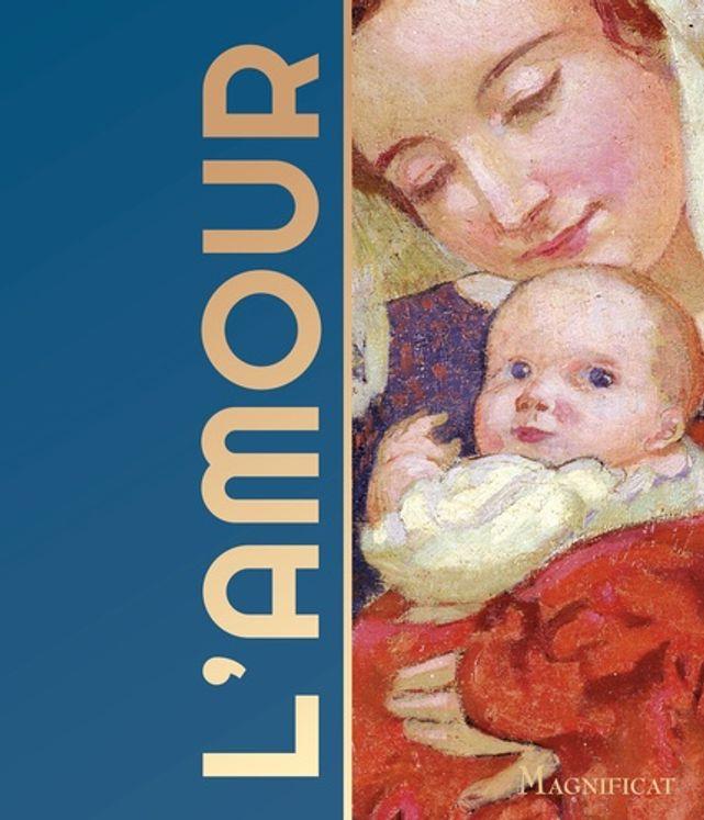 L'amour - Les 100 plus beaux textes pour dire l'amour chrétien