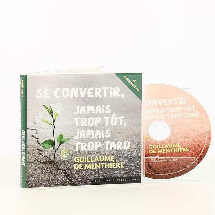 Se convertir : jamais trop tot, jamais trop tard - CD