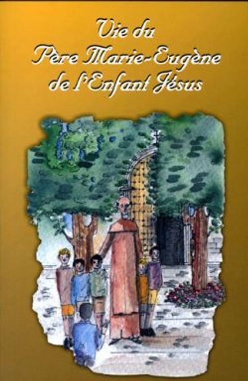 Vie du Père Marie-Eugène de l'Enfant Jésus