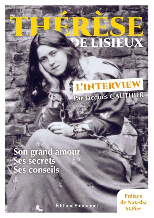 Thérèse de Lisieux - L'interview