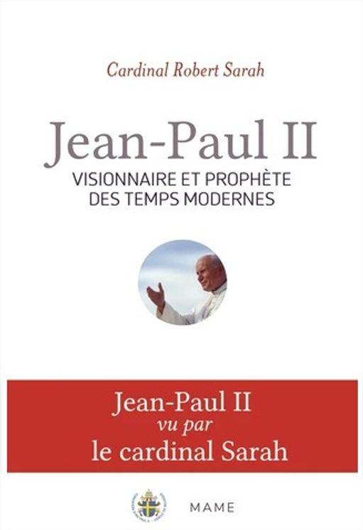 Jean-Paul II - Visionnaire et prophète des temps modernes