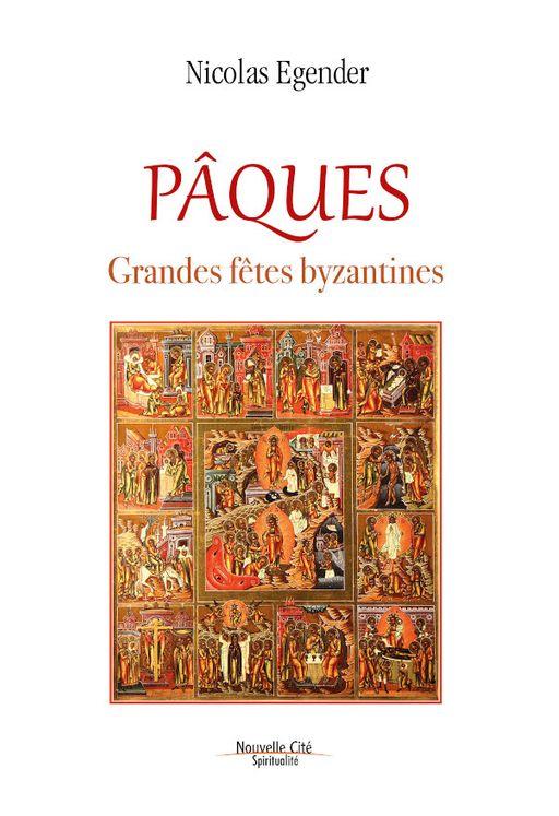 Les grandes fetes de la tradition byzantine