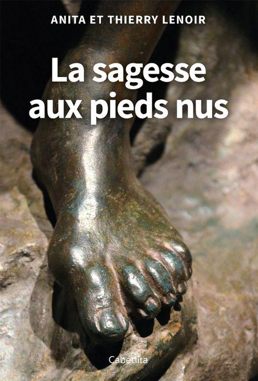 La sagesse aux pieds nus