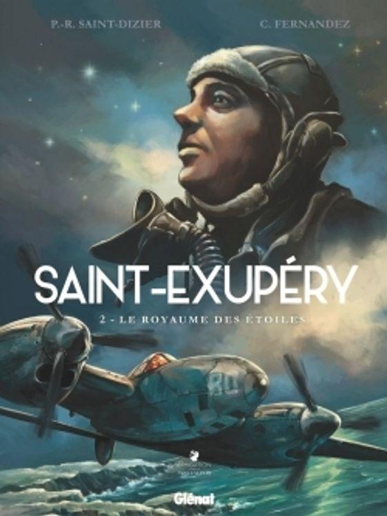 Saint-Exupery Tome 2 - Le royaume des étoiles