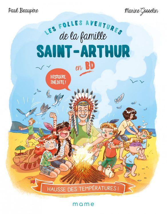 Les folles aventures de la famille Saint-Arthur - Tome 1- Hausse des températures !