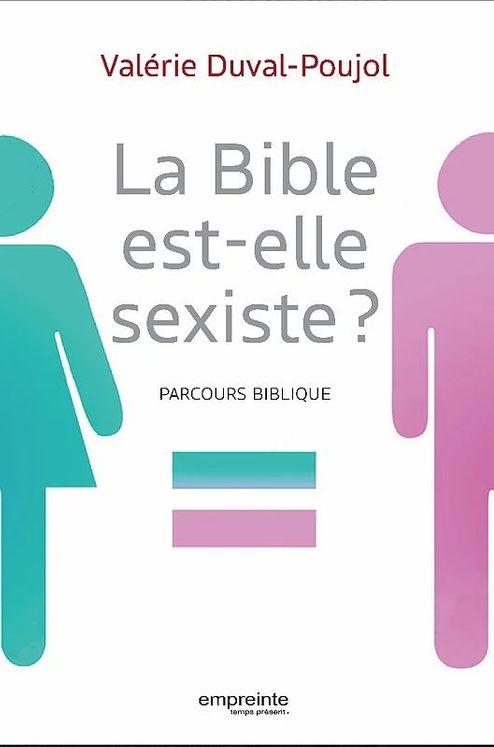 La Bible est-elle sexiste? Parcours biblique