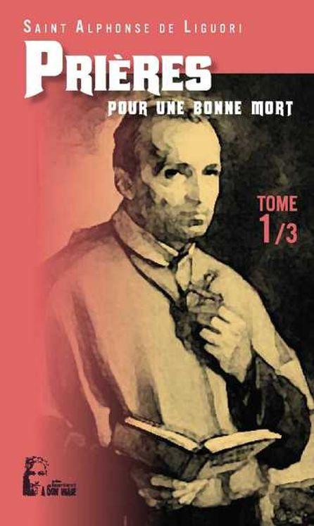 Prières d´Alphonse de Liguori - Pour une bonne mort - T1