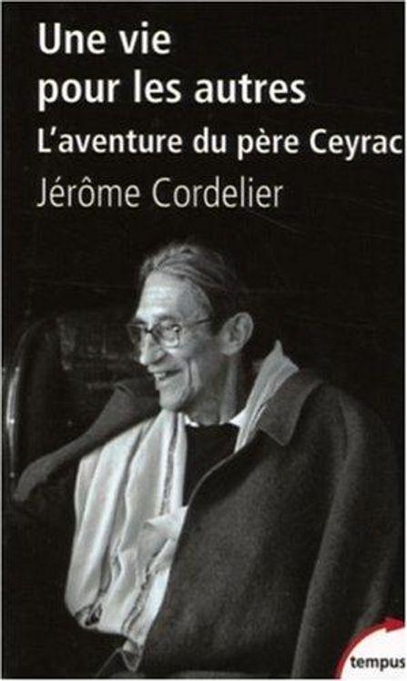 Une vie pour les autres, l´aventure du père Ceyrac