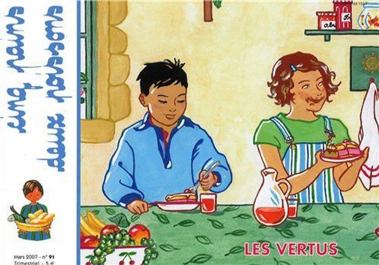 Cinq pains deux poissons 91 - Les vertus