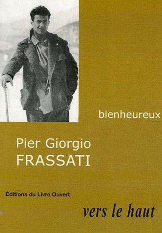 Pier Giorgio Frassati - Vers le haut