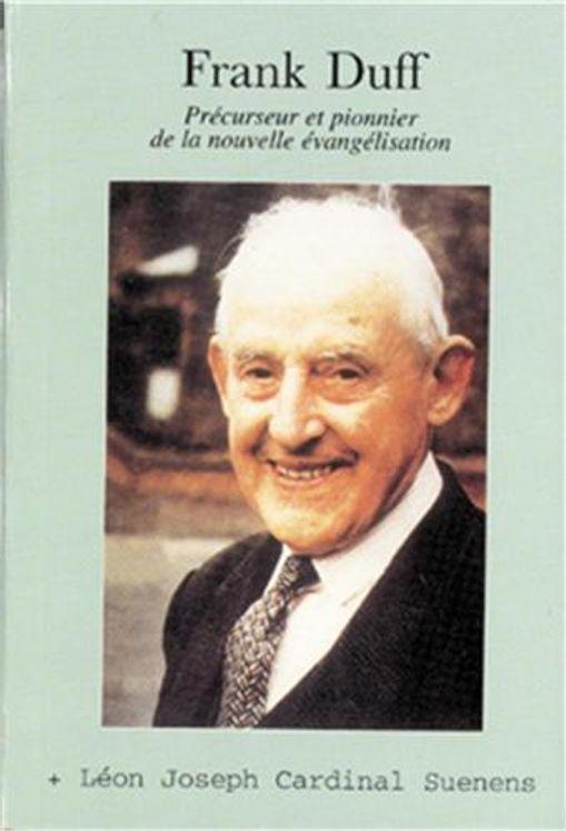 Franck Duff, précurseur et pionnier de la nouvelle évangélisation