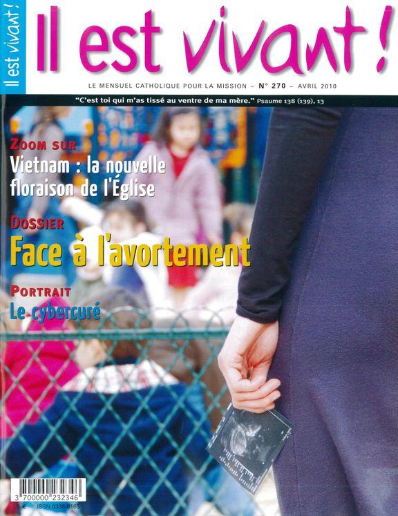 n°270 - Il est vivant - Avril 2010 - Face à l'avortement