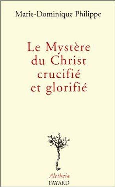 Le Mystère du Christ crucifié et glorifié