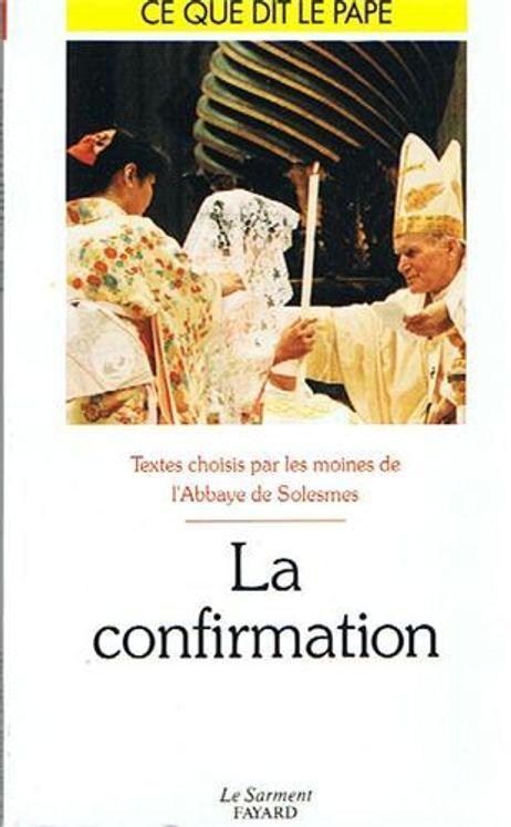 La confirmation - Ce que dit le pape